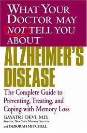 WHAT YOUR DOCTOR MAY NOT TELL YOU ABOUT ALZHEIMERS DISEASE PREVENTING, TREATING AND COPING WITH...
