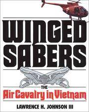 Winged Sabers: The Air Cavalry in Vietnam: 1965-1973