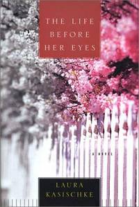 The Life Before Her Eyes by Kasischke, Laura