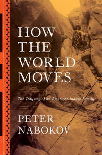 How the World Moves:  The Odyssey of an American Indian Family (SIGNED)