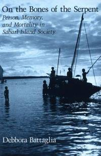 On the Bones of the Serpent: Person, Memory, and Mortality in Sabarl Island Society