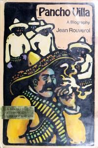 Pancho Villa; A Biography