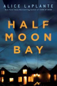 Half Moon Bay: A Novel [Hardcover] LaPlante, Alice