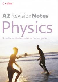 A2 Physics (A-Level Revision Notes)