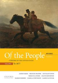 Of the People: A History of the United States, Volume 1: To 1877, with Sources