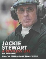 Jackie Stewart : A Restless Life - The Biography