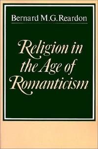 Religion in the Age of Romanticism: Studies in Early Nineteenth Century Thought