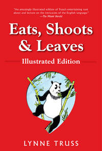 image of Eats, Shoots_Leaves: Illustrated Ed.: The Zero Tolerance Approach to Punctuation