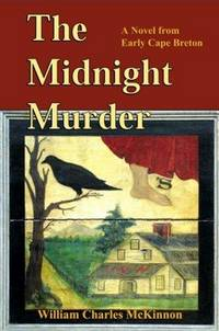 The Midnight Murder : A Novel of Early Cape Breton