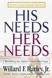 His Needs, Her Needs: Building an Affair-Proof Marriage Fifteenth Anniversary Edition by  Willard F Harley Jr. - Hardcover - from Good Deals On Used Books and Biblio.com