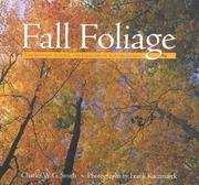 Fall Foliage The Mystery, Science, and Folklore of Autumn Leaves