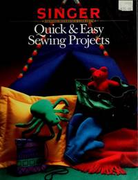 Quick & Easy Sewing Projects (Singer Sewing Reference Library)