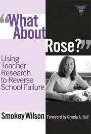What about Rose?: Using Teacher Research to Reverse School Failure