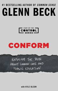 Conform: Exposing the Truth About Common Core and Public Education (The Control Series)