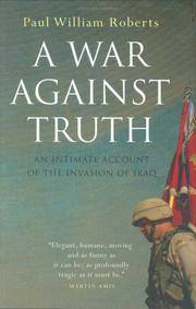 A War Against Truth. An Intimate Account Of The Invasionof Iraq