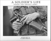 A Soldier's Life : Inside the Israeli Army