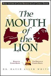 The Mouth of the Lion: Bishop Antonio de Castro Mayer & the Last Catholic Diocese by  David Allen White - Paperback - First Edition - 1993 - from First Choice Books (SKU: 97195)