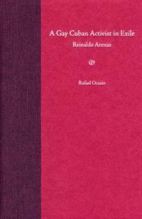 image of A GAY CUBAN ACTIVIST IN EXILE : REINALDO ARENAS