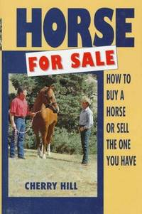 Horse for Sale: How to Buy a Horse or Sell the One You Have