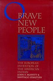 O Brave New People : The European Invention of the American Indian