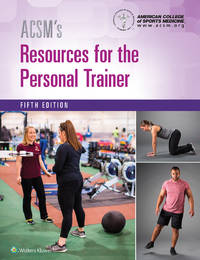 ACSM's Resources for the Personal Trainer (American College of Sports Medicine)