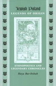 Jewish Poland-Legends of Origin Ethnopoetics and Legendary Chronicles (Raphael Patai Series in Jewish Folklore and Anthropology)
