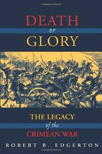 Death or Glory, The Legacy of the Crimean War