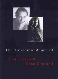 The Correspondence of Paul Celan & Ilana Shmueli