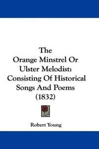 The Orange Minstrel, Or, Ulster Melodist