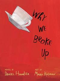 Why We Broke Up: A Novel by  Daniel Handler - Hardcover - from Better World Books  and Biblio.com