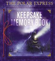 The Polar Express the Movie: Keepsake Memory Book