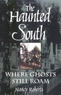 This Haunted South:   Where Ghosts Still Roam