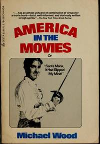 America in the movies: Or, Santa Maria, it has slipped my mind (A Delta book) by  Michael Wood  - Paperback  - 1981  - from ThriftBooks (SKU: G0440502896I3N10)