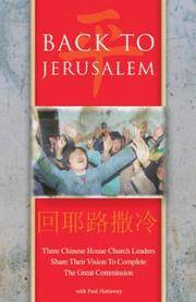 Back to Jerusalem: Three Chinese House Church Leaders Share Their Vision to Complete the Great...