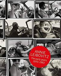 image of Annie Leibovitz: The Early Years, 1970-1983