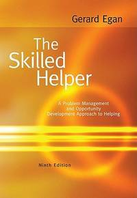 The Skilled Helper: A Problem Management and Opportunity-Development Approach to Helping, 9th Edition by  Gerard Egan - Hardcover - from SGS Trading Inc (SKU: Z0495601896Z3)