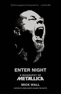 Enter Night: A Biography of Metalica