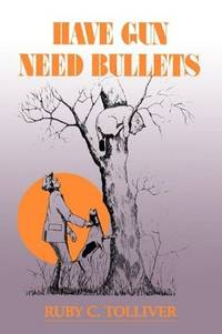 Have Gun, Need Bullets-p (Chaparral Books)