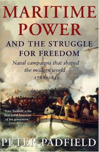 image of MARITIME POWER & THE STRUGGLE FOR FREEDOM: Naval Campaigns That Shaped the Modern World 1788-1851