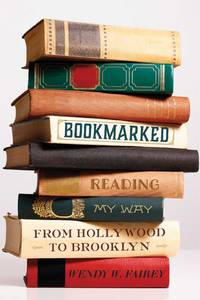 Bookmarked: Reading My Way from Hollywood to Brooklyn by  Wendy W Fairey - Paperback - from Paper Tiger Books (SKU: 51W00000WCYR_ns)
