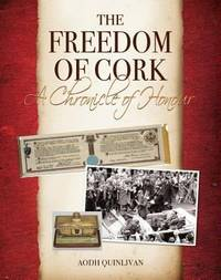 The Freedom of Cork: A Chronicle of Honour