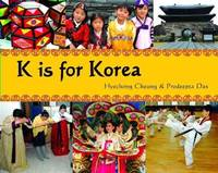 K Is for Korea (World Alphabets)