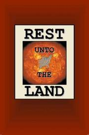 Rest Unto The Land by Joseph Nathan Smith