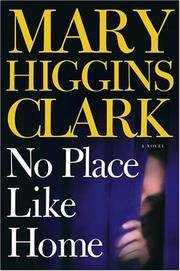 No Place Like Home:  A Novel by Clark, Mary Higgins