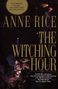 The Witching Hour (Lives of Mayfair Witches) by  Anne Rice - Paperback - from Cloud 9 Books and Biblio.com