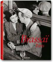 Brassai: Paris 1899-1984