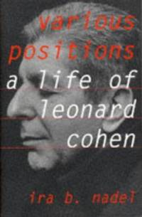 VARIOUS POSITIONS BIOGRAPHY OF LEONARD COHEN
