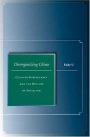 Disorganizing China : Counter-Bureaucracy and the Decline of Socialism