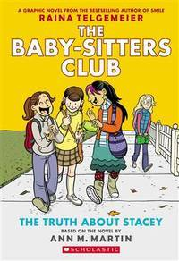 THE BABY-SITTERS CLUB GRAPHIX#02 THE TRUTH ABOUT STACEY