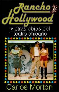 Rancho Hollywood Y Otras Obras Del Teatro Chicano